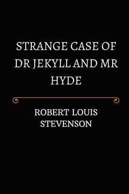 Strange Case of Dr Jekyll and Mr Hyde - Robert Louis Stevenson