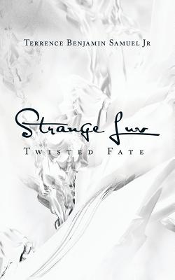 Strange Luv: Twisted Fate - Samuel Jr, Terrence Benjamin