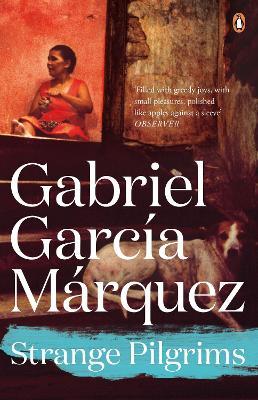 Strange Pilgrims - Garcia Marquez, Gabriel