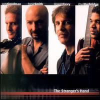 Stranger's Hand - Howard Levy/Jerry Goodman/Steve Smith/Oteil Burbridge
