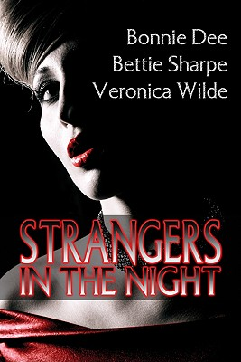 Strangers in the Night - Wilde, Veronica, and Sharpe, Bettie, and Dee, Bonnie