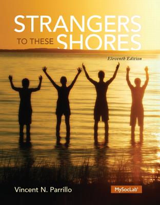 Strangers to These Shores - Parrillo, Vincent N.