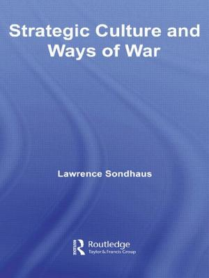 Strategic Culture and Ways of War - Sondhaus, Lawrence