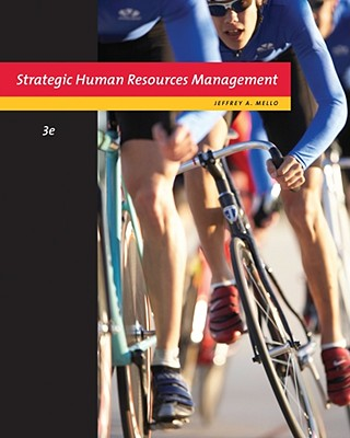 Strategic Human Resource Management - Mello, Jeffrey A