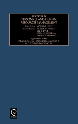 Strategic Human Resources Management in the Twenty-First Century - Shaw, James B. (Editor), and Kirkbride, Paul S. (Editor), and Ferris, Gerald R. (Series edited by)