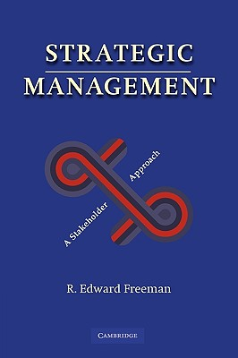Strategic Management: A Stakeholder Approach - Freeman, R Edward
