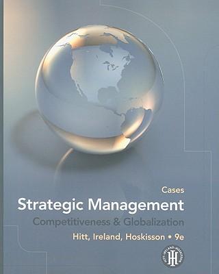 Strategic Management: Cases: Competitiveness & Globalization - Hitt, Michael A