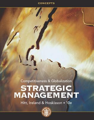 Strategic Management: Concepts: Competitiveness and Globalization - Hitt, Michael A
