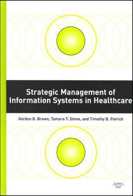 Strategic Management of Information Systems in Healthcare - Brown, G D