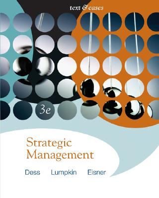 Strategic Management: Text and Cases with Online Learning Center Access Card - Dess, Gregory G, Dr., and Lumpkin, G T, and Eisner, Alan B