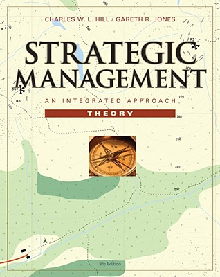 Strategic Management Theory: An Integrated Approach - Hill, Charles, Mr.