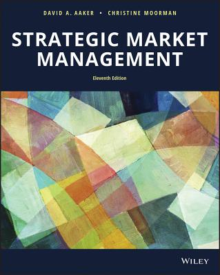 Strategic Market Management - Aaker, David A, and Moorman, Christine