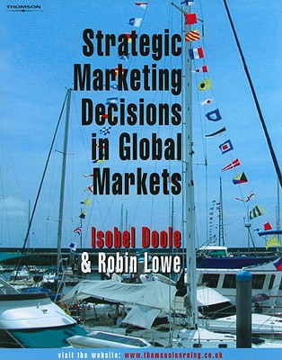 Strategic Marketing Decisions in Global Markets - Doole, Isobel, and Lowe, Robin