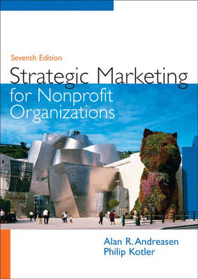Strategic Marketing for Nonprofit Organizations - Andreasen, Alan R, Dr., and Kotler, Philip T