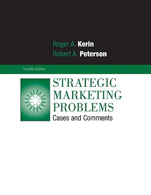 strategic marketing problems by kerin and peterson Here you can download strategic marketing problems cases and comments by kerin and peterson 11th editi shared files: cases in strategic marketing managementpdf from 4sharedcom 922 mb.