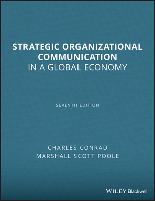 Strategic Organizational Communication: In a Global Economy - Conrad, Charles, and Poole, Marshall Scott