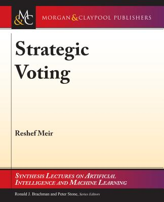 Strategic Voting - Meir, Reshef, and Brachman, Ronald (Editor), and Stone, Peter (Editor)