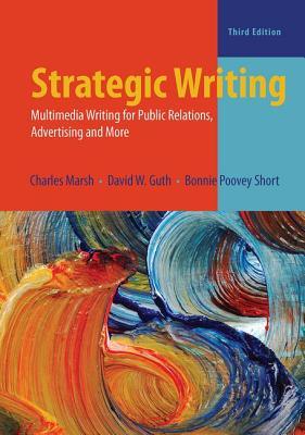 Strategic Writing - Marsh, Charles, PhD., and Guth, David W., and Short, Bonnie Poovey