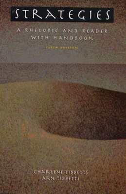 Strategies: A Rhetoric and Reader with Handbook - Tibbetts, Arnold, and Tibbetts, Charlene
