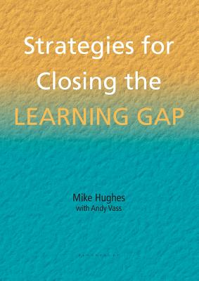 Strategies for Closing the Learning Gap - Hughes, Mike