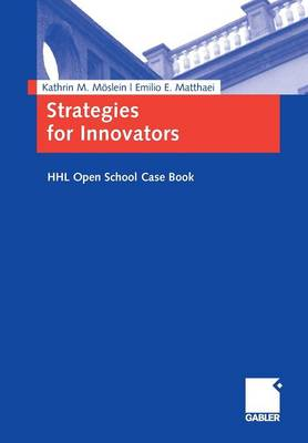Strategies for Innovators: Hhl Open School Case Book - Moslein, Kathrin M