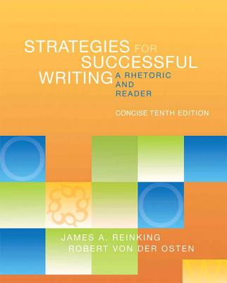 Strategies for Successful Writing, Concise Edition: A Rhetoric and Reader - Reinking, James A., and von der Osten, Robert A.