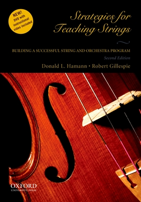 Strategies for Teaching Strings: Building a Successful String and Orchestra Program - Hamann, Donald L, and Gillespie, Robert