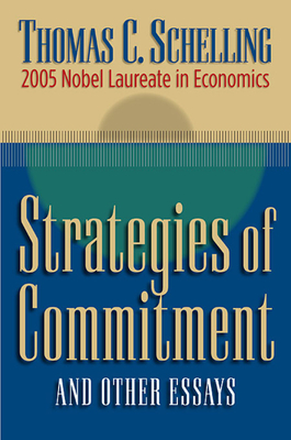 Strategies of Commitment and Other Essays - Schelling, Thomas C