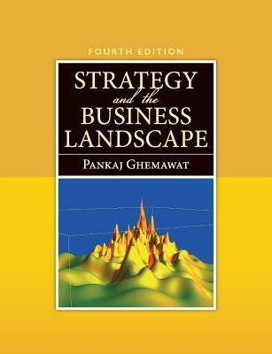 Strategy and the Business Landscape - Ghemawat, Pankaj