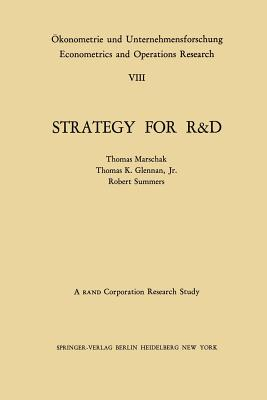 Strategy for R&d: Studies in the Microeconomics of Development - Marschak, T, and Glennan, T K Jr, and Summers, R