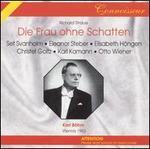 Strauss: Die Frau ohne Schatten - Christel Goltz (vocals); Eleanor Steber (vocals); Elisabeth Höngen (vocals); Ilona Steingruber (vocals);...