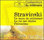 Stravinski: Le sacre du printemps; Le roi des étoiles; Petrouchka