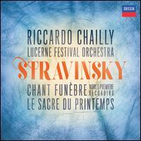Stravinsky: Chant Funèbre; Le Sacre de Printemps - Guilhaume Santana (bassoon); Sophie Koch (soprano); Sophie Koch (mezzo-soprano); Lucerne Festival Orchestra;...