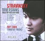 Stravinsky: Diversions - Music for Violin & Piano