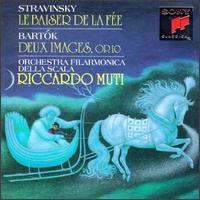 Stravinsky: Le Baiser de la Fée; Bela Bartók: Deux Images, Op. 10 - La Scala Philharmonic Orchestra; Riccardo Muti (conductor)