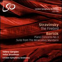 Stravinsky: The Firebird; Bartók: Piano Concerto No. 3; Suite from The Miraculous Mandarin - Yefim Bronfman (piano); London Symphony Orchestra; Valery Gergiev (conductor)