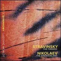 Stravinsky: The Firebird; Nikolaev: The Sinewaveland - Elisa Barston (violin); Seattle Symphony Orchestra; Ludovic Morlot (conductor)