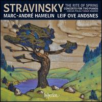 Stravinsky: The Rite of Spring; Concerto for Two Pianos; Circus Polka; Tango; Madrid - Leif Ove Andsnes (piano); Marc-André Hamelin (piano)