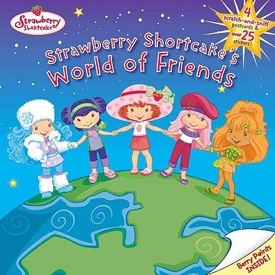 Strawberry Shortcake's World of Friends - Bryant, Megan E
