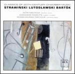 Strawinski, Lutoslawski, Bart?k: Classics of 20th-Century Chamber Music