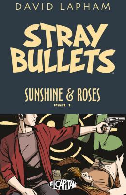 Stray Bullets: Sunshine & Roses Volume 1 - Lapham, David (Artist)