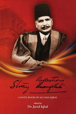 Stray Reflections: A Note-Book of Allama Iqbal - Iqbal, Allama, and Iqbal, Javid (Editor)