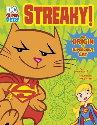 Streaky: The Origin of Supergirl's Cat - Korte, Steve