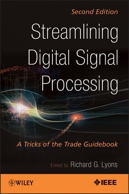 Streamlining Digital Signal Processing: A Tricks of the Trade Guidebook - Lyons, Richard G (Editor)