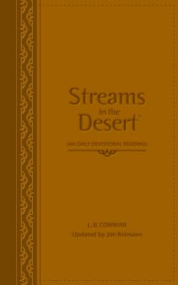 Streams in the Desert: 366 Daily Devotional Readings - Cowman, L B E, and Reimann, Jim