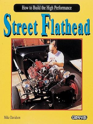 Street Flathead: How to Build the High-Performance - Davidson, Mike