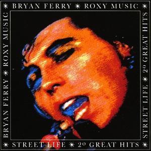 Street Life: 20 Great Hits - Bryan Ferry/Roxy Music