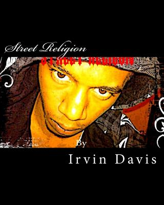 Street Religion - Davis Jr, Irvin G