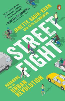 Streetfight: Handbook for an Urban Revolution - Sadik-Khan, Janette, Commissioner, and Solomonow, Seth