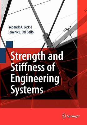 Strength and Stiffness of Engineering Systems - Leckie, Frederick A